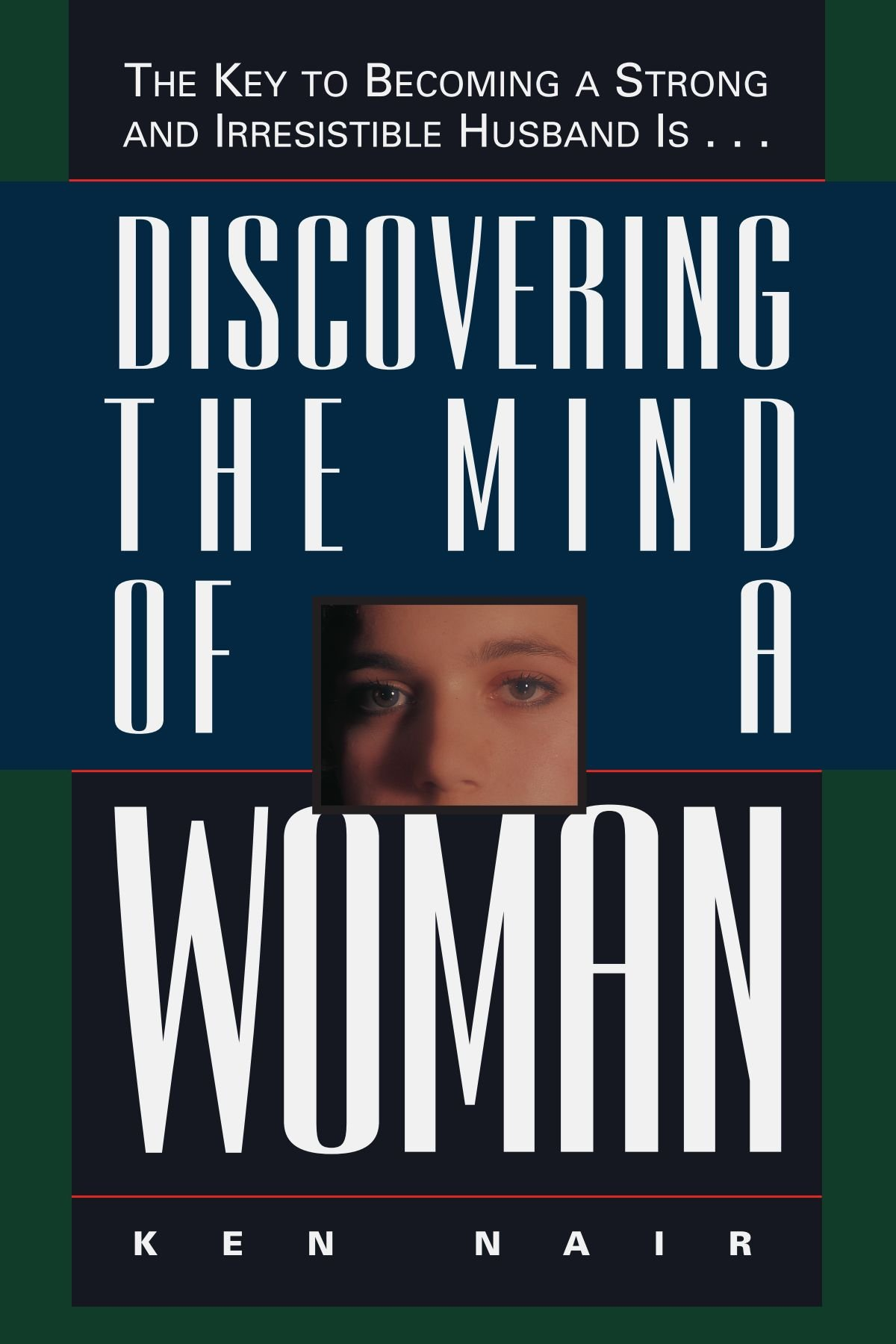 K-1  Discovering the Mind of a Woman